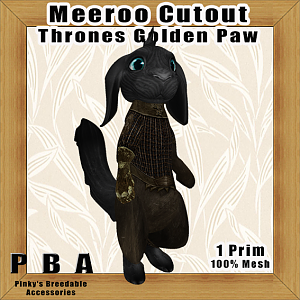 PBa - Meeroo Cutout Thrones Golden Paw Prev